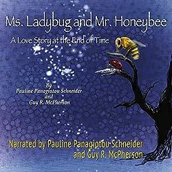 Ms. Ladybug and Mr. Honeybee