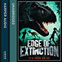 Edge of Extinction: Edge of Extinction, Book 1 Audiobook by Laura Martin Narrated by Penelope Rawlins