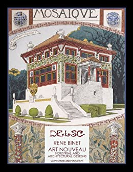 Rene Binet  Art Nouveau Industrial and Architectural Designs by [Widmann, Melanie Paquette]