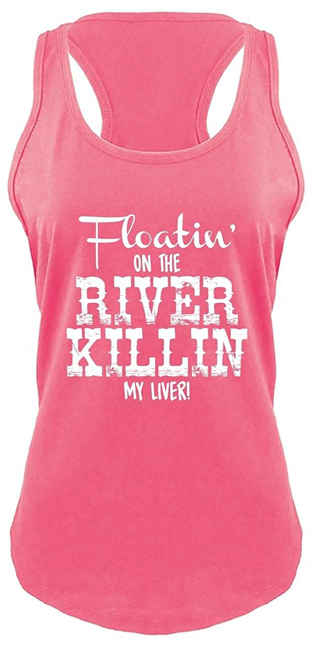 Comical Shirt Ladies Floating On The River Killing My Liver Racerback