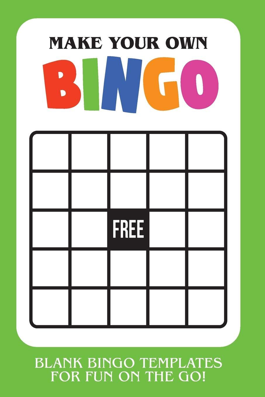 Make Your Own Bingo: Blank Bingo Templates For Fun On The Go For Bingo Card Template Word