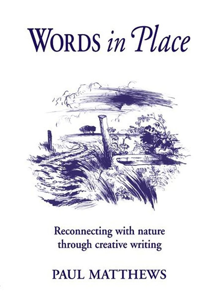 Words in Place: Reconnecting with Nature through Creative Writing (Steiner/ Waldorf Learning Resources) by Hawthorn Press