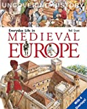 Everyday Life in Medieval Europe, Neil Morris, 8889272570