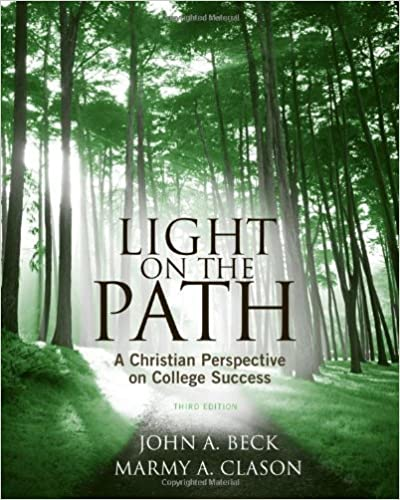 Book Light on the Path: A Christian Perspective on College Success (Textbook-specific CSFI) 3rd edition by Beck, John A., Clason, Marmy A. (2010)