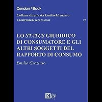 Lo status giuridico di consumatore e gli altri soggetti del rapporto di consumo (Il diritto dei consumatori Vol. 19… book cover