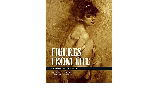 Figures From Life: Drawing With Style: Amazon.es: Patrick J. Jones: Libros en idiomas extranjeros