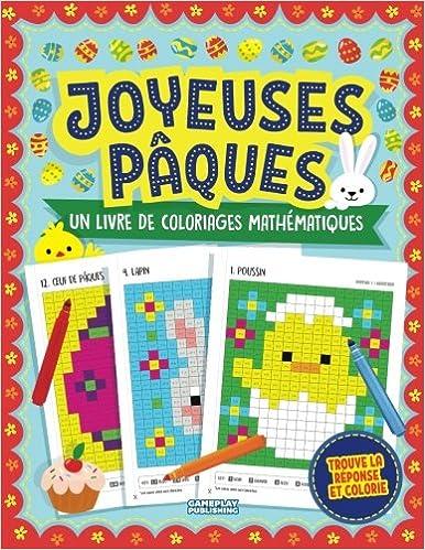 Joyeuses Pâques Un Livre De Coloriages Mathématiques Du Pixel Art