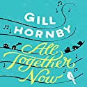 All Together Now Audiobook by Gill Hornby Narrated by Lucy Price-Lewis