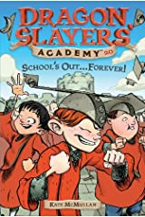 DSA 20 School's Out...Forever! (Dragon Slayers' Academy) Kindle Edition