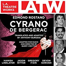 Cyrano de Bergerac Performance by Edmond Rostand, Anthony Burgess - translator, adaptor Narrated by Caroline Aaron, Hugo Armstrong, Kalen Harriman, Gregory Itzin, Hamish Linklater, Anna Mathias, Matthew Wolf