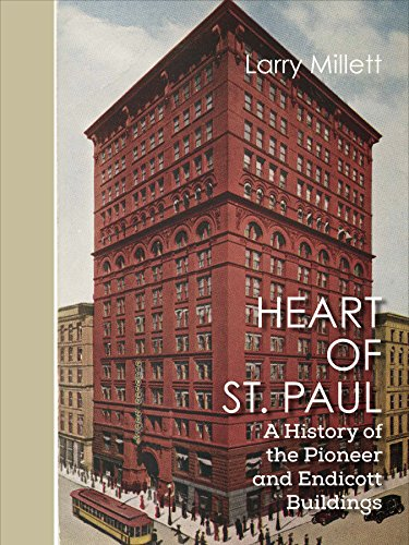 Heart of St. Paul: A History of the Pioneer and Endicott Buildings (Minnesota Museum of American Art)