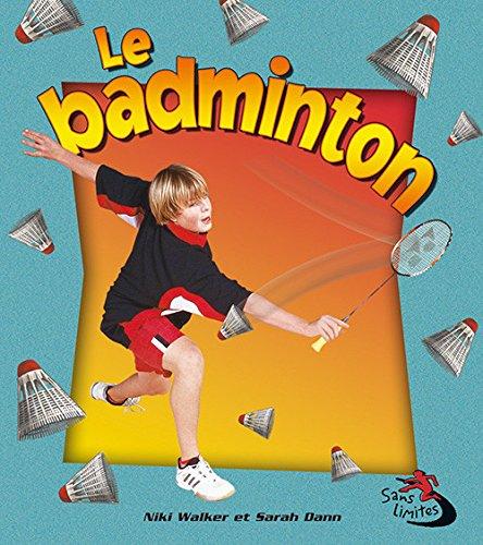 Le Badminton (Sans Limites) (French Edition)