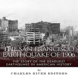 The San Francisco Earthquake of 1906 Audiobook