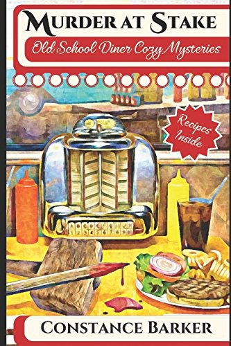 Murder at Stake (Old School Diner Cozy Mysteries)