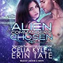 Alien Commander's Chosen Audiobook by Celia Kyle, Erin Tate Narrated by Justine. O. Keef