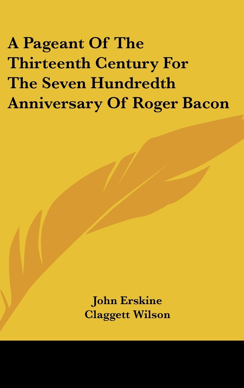 Download A Pageant Of The Thirteenth Century For The Seven Hundredth Anniversary Of Roger Bacon ebook