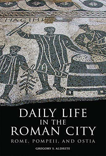 (Daily Life in the Roman City: Rome, Pompeii, and)