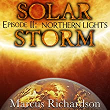 Northern Lights: Solar Storm, Episode 2 Audiobook by Marcus Richardson Narrated by James Romick
