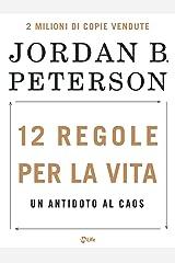 12 Regole per la Vita: Un antidoto al caos (Italian Edition) Kindle Edition