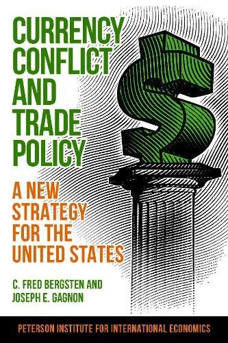 Download Currency Conflict and Trade Policy: A New Strategy for the United States PDF