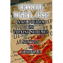 Crystal Night, 1938: Nazi Pogrom or Zionist Scheme?: An Investigative Analysis (Powerwolf Publications) (Volume 14)