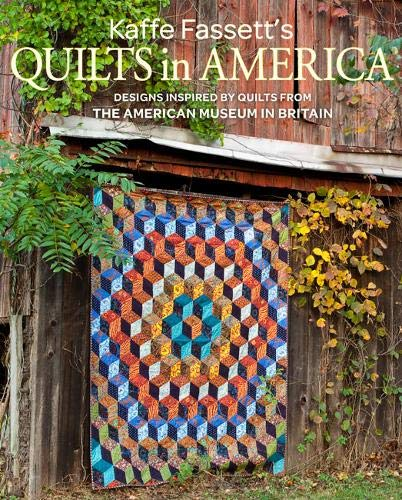 Kaffe Fassett's Quilts in America: Designs Inspired by Vintage Quilts from the American Museum in Britain (Best Scenery In America)