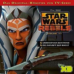 Undercover beim Feind / Die Zukunft der Macht (Star Wars Rebels 11)