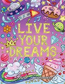 Live Your Dreams An Adult Coloring Book With Fun Inspirational Quotes Adorable Kawaii Doodles