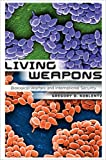 Living Weapons: Biological Warfare and International Security (Cornell Studies in Security Affairs)