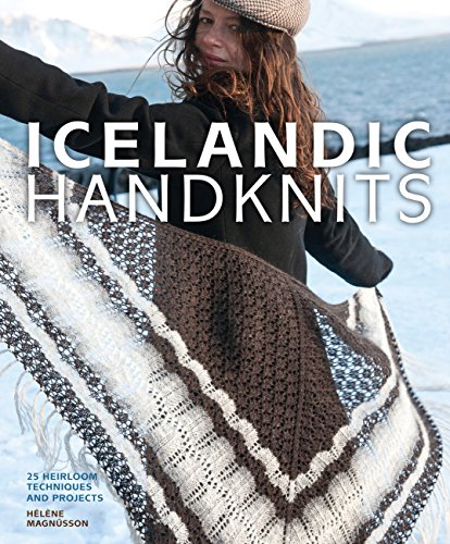 Icelandic Handknits: 25 Heirloom Techniques and Projects by Voyageur Press