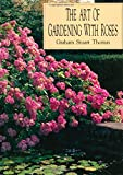 The Art of Gardening with Roses 9780805015331