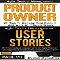 Agile Product Management Box Set: Product Owner 27 Tips & User Stories 21 Tips Audiobook by  Paul VII Narrated by Randal Schaffer
