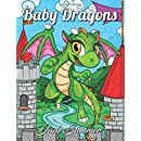 Baby Dragons: An Adult Coloring Book with Fun, Easy, and Relaxing Coloring Pages