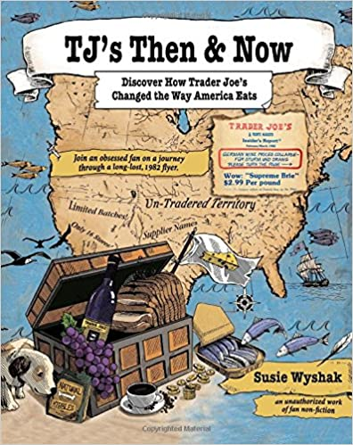 TJ's Then & Now - a history of how Trader Joe's changed the way America eats