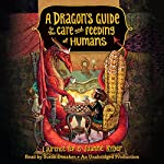 A Dragon's Guide to the Care and Feeding of Humans   Laurence Yep,Joanne Ryder