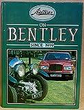 Autocar on Bentley Since 1919 9781870979030