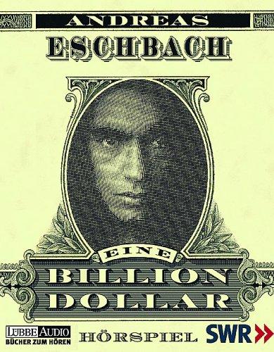Eine Billion Dollar. 4 Cassetten Hörkassette – 2003 Andreas Eschbach Maria Schrader Felix von Manteuffel Bastei Lübbe