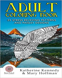 Adult Coloring Book: 35 Stress Relieving Patterns And Paisley Designs (Coloring books For Adults Kindle, Adult Coloring Books, Stress Relieving, Paisley Designs)