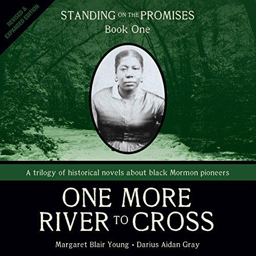 Standing on the Promises, Book 1: One More River to Cross (Revised & Expanded)