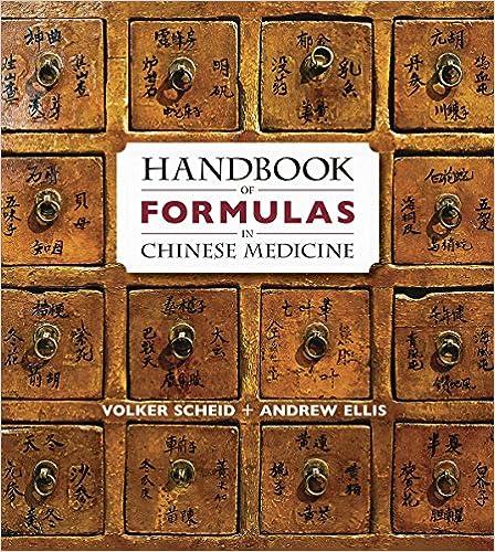 Handbook of Formulas in Chinese Medicine Volker Scheid and Andrew Ellis