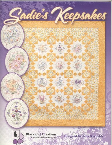 Sadie's Keepsakes Quilt Pattern By Black Cat Creations