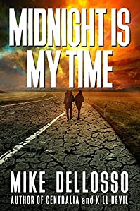 Midnight Is My Time by Mike Dellosso ebook deal