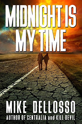 Midnight Is My Time by [Dellosso, Mike]