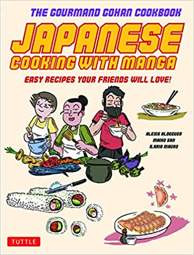 59 Easy Recipes Your Friends will Love! Japanese Cooking with Manga