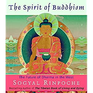 The Spirit of Buddhism: The Future of Dharma in the West