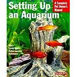 Setting Up an Aquarium (Complete Pet Owner's Manuals)