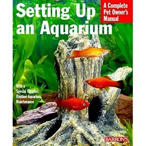 Setting Up an Aquarium (Complete Pet Owner's Manuals) 3
