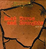 Heatwaves and Droughts, Liza N. Burby, 0823952924