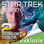 Star Trek Destiny 2: Gewöhnliche Sterbliche   David Mack