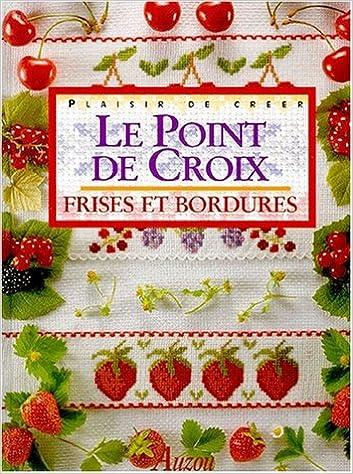 Livre gratuits en ligne Le point de croix : frises et bordures pdf, epub ebook